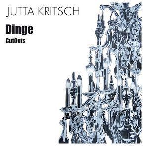 Juuta Kritsch: Dinge von Kritsch,  Jutta