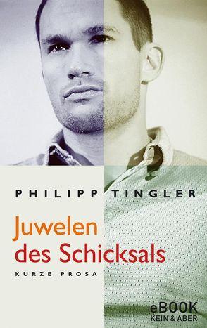 Juwelen des Schicksals von Tingler,  Philipp