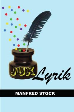 JuxLyrik von Stock,  Manfred