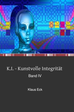 K.I. – Kunstvolle Integrität von Eck,  Klaus