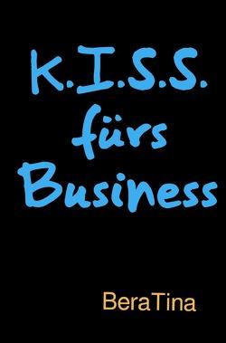 K.I.S.S. fürs Business von Decker,  Martina
