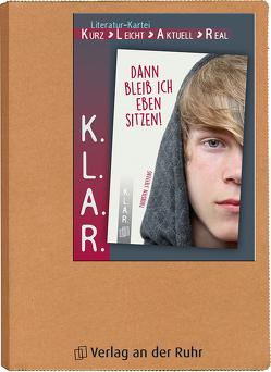"""K.L.A.R. – Literatur-Kartei """"Dann bleib ich eben sitzen!"""""""