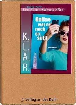 K.L.A.R. – Literatur-Kartei: Online war er noch so süß! von Weber,  Annette