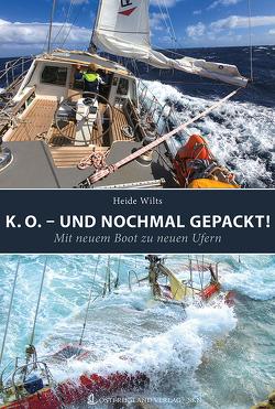 K. O. – und nochmal gepackt! von Wilts,  Erich, Wilts,  Heide