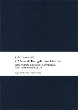 K. T. Schmidt: Nachgelassene Schriften von Zimmer,  Klaus T., Zimmer,  Stefan