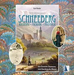 K.u.k. Sehnsuchtsort Schneeberg von Rieder,  Karl