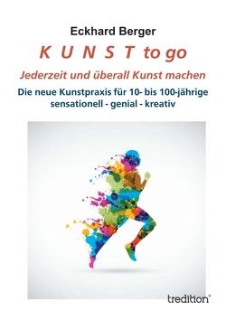 K U N S T to go von Berger,  Eckhard