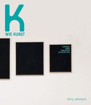 K wie Kunst von Kardinal-König-Kunstfonds der Erzdiözese Salzburg