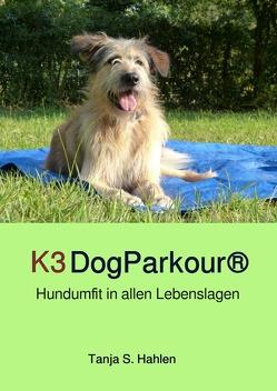 K3DogParkour® von Hahlen,  Tanja Susanne
