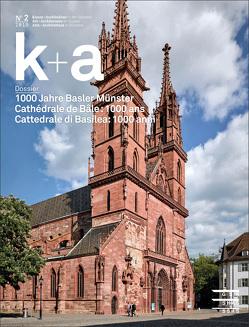 k+a 2019.2 : 1000 Jahre Basler Münster | Cathédrale de Bâle : 1000 ans | Cattedrale di Basilea: 1000 anni von Leuenberger,  Michael