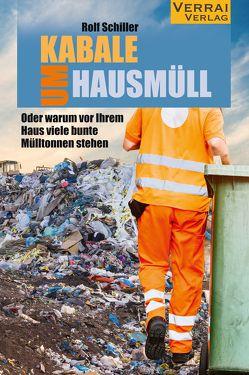 Kabale um Hausmüll von Schiller,  Rolf