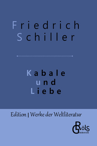 Kabale und Liebe von Gröls-Verlag,  Redaktion, Schiller,  Friedrich