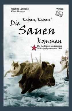 Kaban, Kaban! Die Sauen kommen von Lehmann,  Joachim, Ripperger,  Waleri