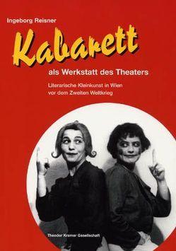 Kabarett als Werkstatt des Theaters von Reisner,  Ingeborg