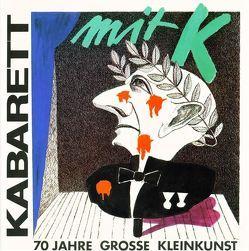 Kabarett mit K – 70 Jahre grosse Kleinkunst von Hachfeld,  Rainer, Kotschenreuther,  Hellmut, Liebscher,  André, Ludwig,  Volker, Zivier,  Georg