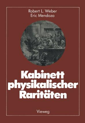 Kabinett physikalischer Raritäten von Mendoza,  Eric, Weber,  Robert L.