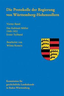 Kabinettsprotokolle von Baden, Württemberg-Baden und Württemberg-Hohenzollern 1945-1952 / Die Protokolle der Regierung von Württemberg-Hohenzollern von Romeis,  Wilma