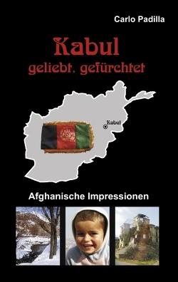 Kabul – geliebt, gefürchtet von Padilla,  Carlo