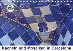 Kacheln und Mosaiken in Barcelona (Tischkalender 2018 DIN A5 quer) von Furkert,  Nicola