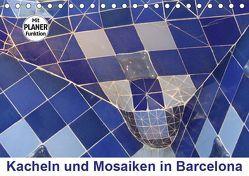 Kacheln und Mosaiken in Barcelona (Tischkalender 2019 DIN A5 quer) von Furkert,  Nicola