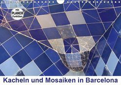 Kacheln und Mosaiken in Barcelona (Wandkalender 2019 DIN A4 quer) von Furkert,  Nicola