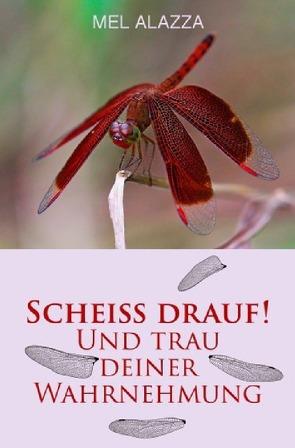 Kacke am Stock ist auch ´ne Blume / SCHEISS DRAUF! von Alazza,  Mel