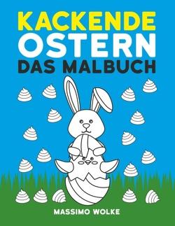 Kackende Ostern – Das Malbuch von Wolke,  Massimo