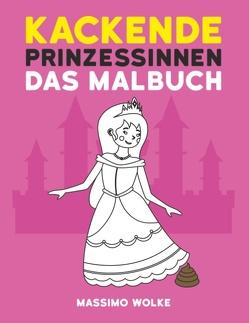 Kackende Prinzessinnen – Das Malbuch von Wolke,  Massimo