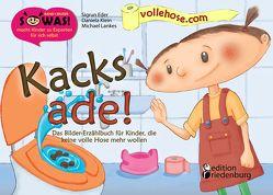 Kacks ade! Das Bilder-Erzählbuch für Kinder, die keine volle Hose mehr wollen von Eder,  Sigrun, Klein,  Daniela, Lankes,  Michael