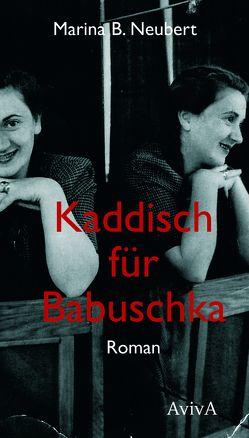 Kaddisch für Babuschka von Neubert,  Marina B.