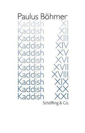 Kaddish XI – XXI von Böhmer,  Paulus