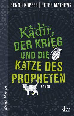Kadir, der Krieg und die Katze des Propheten von Köpfer,  Benno, Mathews,  Peter