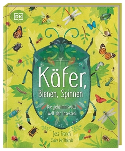 Käfer, Bienen, Spinnen von French,  Jess, McElfatrick,  Claire, Sixt,  Eva