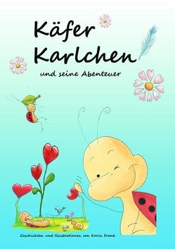 Käfer Karlchen und seine Abenteuer von Frank,  Karin