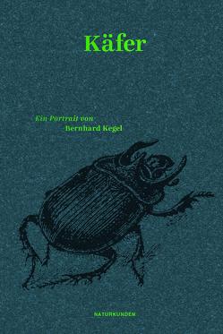 Käfer von Kegel,  Bernhard, Nordmann,  Falk, Schalansky,  Judith