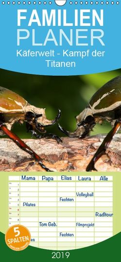 Käferwelt – Kampf der Titanen – Familienplaner hoch (Wandkalender 2019 , 21 cm x 45 cm, hoch) von Hilger,  Axel