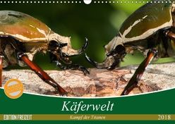 Käferwelt – Kampf der Titanen (Wandkalender 2018 DIN A3 quer) von Hilger,  Axel