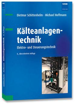Kälteanlagentechnik von Hoffmann,  Michael, Schittenhelm,  Dietmar