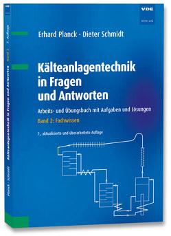 Kälteanlagentechnik in Fragen und Antworten von Planck,  Erhard, Schmidt,  Dieter