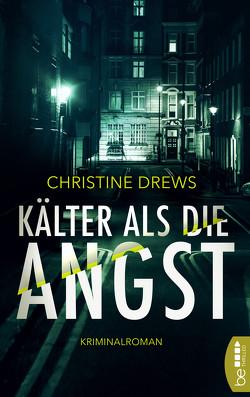 Kälter als die Angst von Drews,  Christine