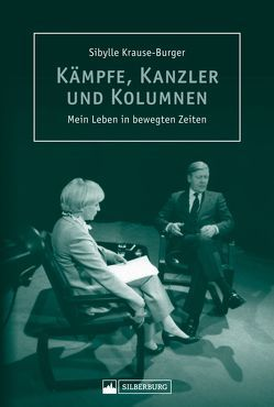 Kämpfe, Kanzler und Kolumnen von Krause-Burger,  Sibylle