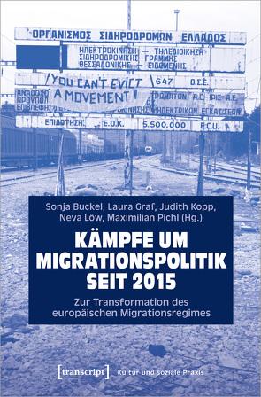 Kämpfe um Migrationspolitik seit 2015 von Buckel,  Sonja, Graf,  Laura, Kopp,  Judith, LÖw,  Neva, Pichl,  Maximilian