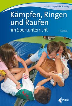 Kämpfen, Ringen und Raufen im Sportunterricht von Lange,  Harald, Sinning,  Silke
