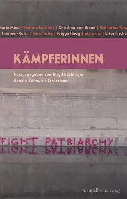 Kämpferinnen von Böhm,  Renate, Buchinger,  Birgit, Groszmann,  Ela