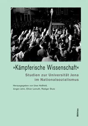 »Kämpferische Wissenschaft« von Hossfeld,  Uwe, John,  Jürgen, Lemuth,  Oliver, Stutz,  Rüdiger