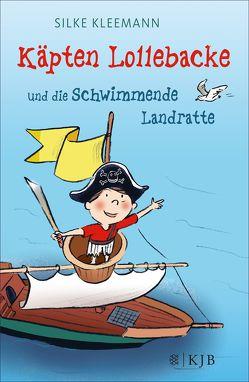 Käpten Lollebacke und die Schwimmende Landratte von Kleemann,  Silke