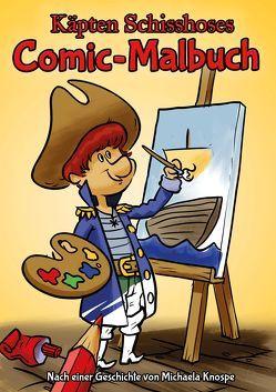 Käpten Schisshoses Comic-Malbuch von Knospe,  Michaela