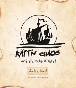 Käpt'n Chaos und die Schatzinsel von Dreßler,  Susanne