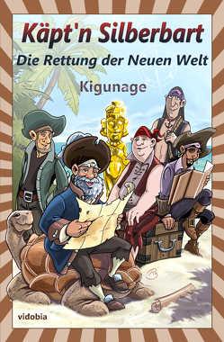 Käpt'n Silberbart – Die Rettung der Neuen Welt von Kigunage, Klindt,  Reto