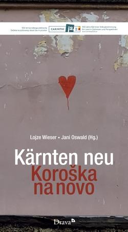 Kärnten neu denken / Koroška na novo von Oswald,  Jani, Wieser,  Lojze